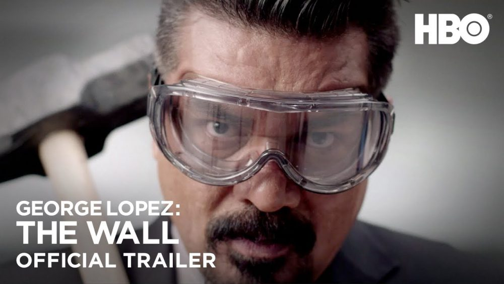 George-Lopez-The-Wall-Official-Trailer-HBO